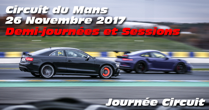 Photos au circuit du Mans le 26 Novembre 2017 sessions