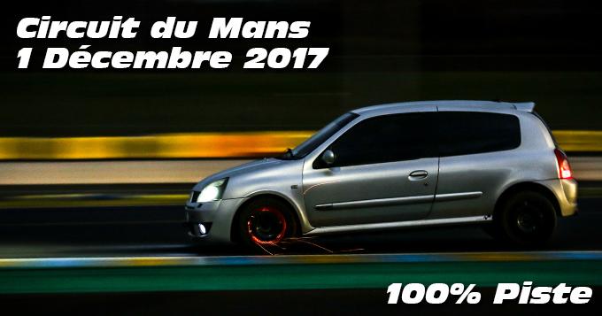 Photos au circuit du Mans le 01 Décembre 2017