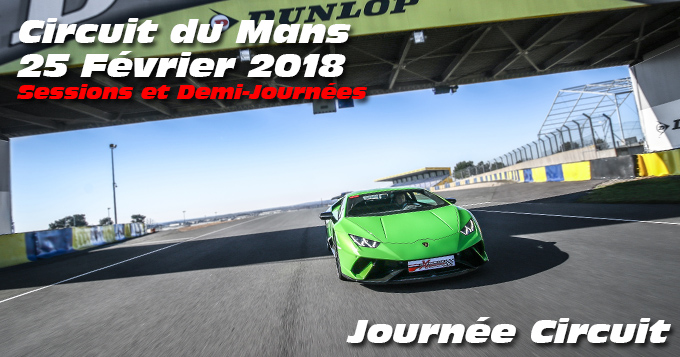 Photos au Circuit du Mans le 25 Février 2018 - Sessions