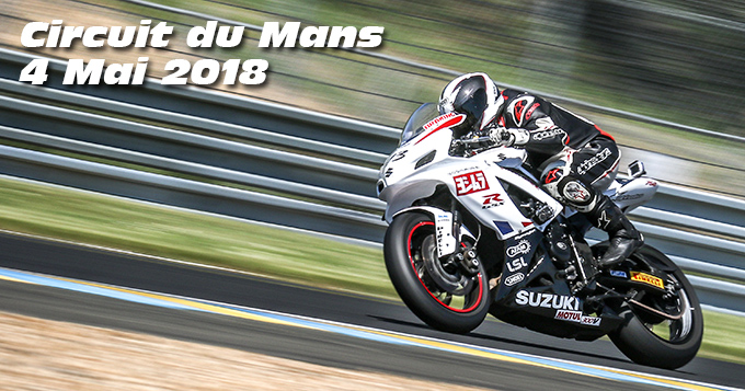 Photos au Circuit du Mans le 04 Mai 2018