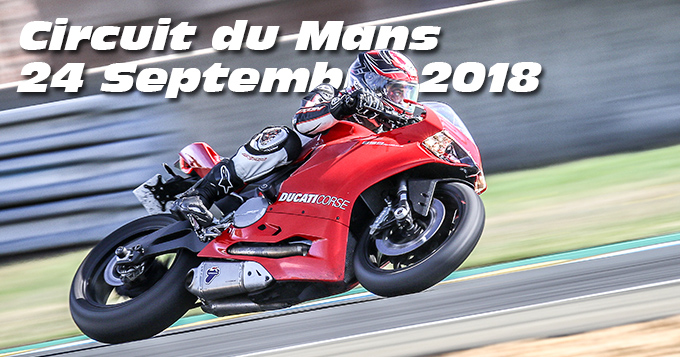 Photos au Circuit du Mans le 24 Septembre 2018