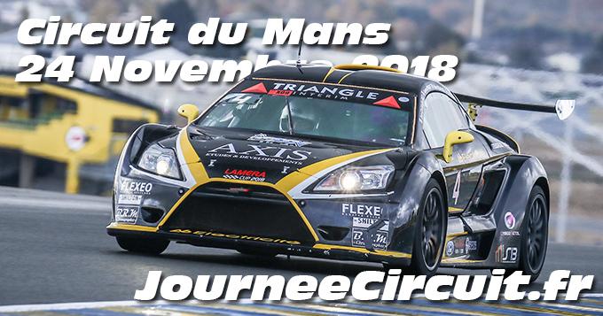 Photos au Circuit du Mans le 24 Novembre 2018