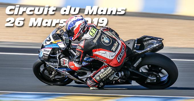 Photos au Circuit du Mans le 26 Mars 2019