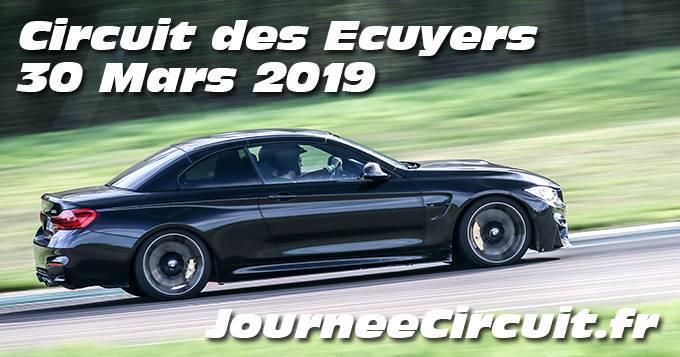 Photos au Circuit des Ecuyers le 30 Mars 2019