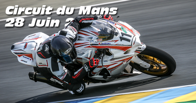 Photos au Circuit du Mans le 28 Juin 2019