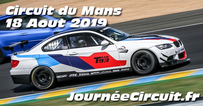 Photos au Circuit du Mans le 18 Aout 2019 avec Journee Circuit