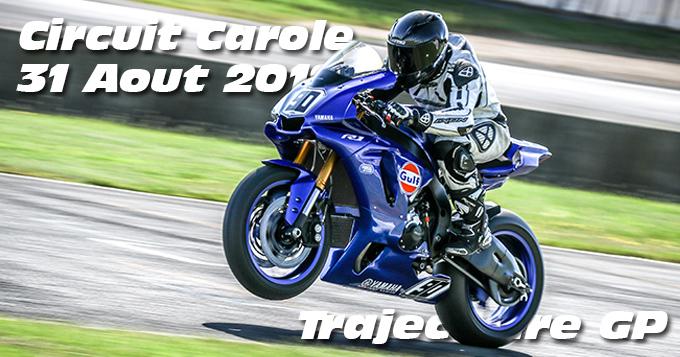 Photos au Circuit Carole le 31 Aout 2019 avec Trajectoire GP