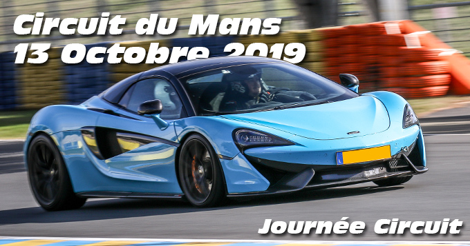 Photos au Circuit du Mans le 13 Octobre 2019 avec Journee Circuit