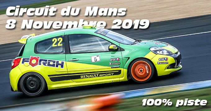 Photos au Circuit du Mans le 8 Novembre 2019 avec 100% Piste