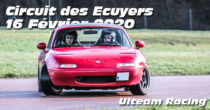 Photos au Circuit des Ecuyers le 16 Février 2020 avec Ulteam Racing