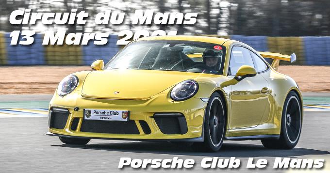 Photos au Circuit du Mans le 13 Mars 2021 avec Club Porsche Le Mans