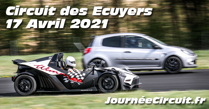 Photos au Circuit des Ecuyers le 17 Avril 2021 avec Journee Circuit