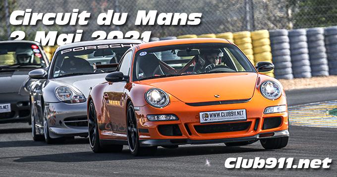 Photos au Circuit du Mans le 2 Mai 2021 avec Club 911net