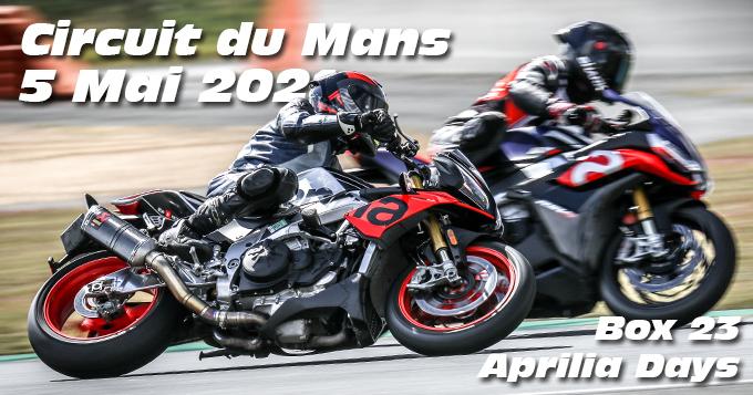 Photos au Circuit du Mans le 5 Mai 2021 avec Box 23 Aprilia Racers days