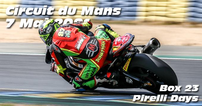 Photos au Circuit du Mans le 7 Mai 2021 avec Box 23 Pirelli Days
