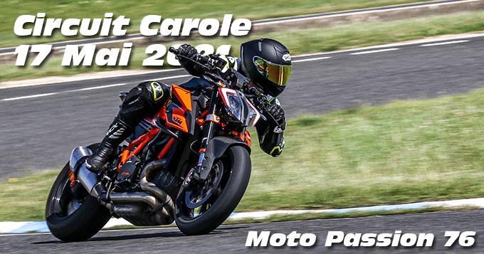 Photos au Circuit Carole le 17 Mai 2021 avec moto passion 76