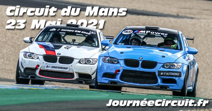 Photos au Circuit du Mans le 23 Mai 2021 avec Journee Circuit