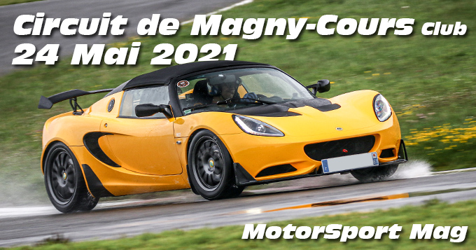 Photos au Circuit de Magny-Cours le 24 Mai 2021 avec MotorSport Magasine