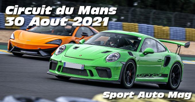 Photos au Circuit du Mans le 30 Aout 2021 avec Sport Auto Magasine