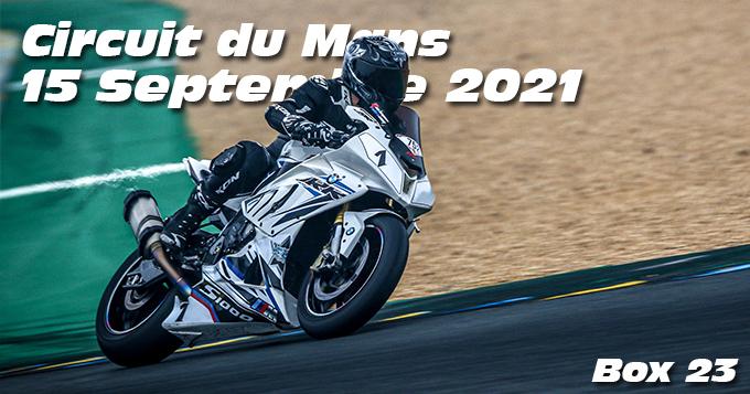 Photos au Circuit du Mans le 15 Septembre 2021 avec Box 23