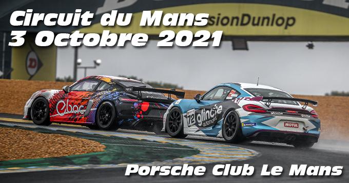 Photos au Circuit du Mans le 3 Octobre 2021 avec Club Porsche Le mans